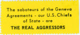 """Night Raiders"" -- The saboteurs of the Geneva Agreements - our U.S. Chiefs of State - are THE REAL AGGRESSORS"
