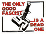 The Only Good Fascist ... Is A Dead One