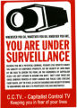 You Are Under Surveillance -- Wherever You Go, Whatever You Do, Whoever You Are -- C.C.TV. – Capitalist