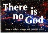 There Is No God (There Is Beauty, Science And Common Sense)