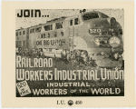Industrial Workers Of The World -- I.W.W. Join Railroad Workers Industrial Union 520 of the Industrial