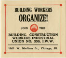 Industrial Workers Of The World -- Building Workers Organize! -- Join The Building Construction Workers