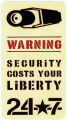 24/7 Crew -- Warning Security Costs Your Liberty