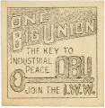 Industrial Workers Of The World -- One Big Union -- The Key To Industrial Peace -- OBU -- Join The I.W.W.