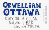 Franke James -- ORWELLIAN OTTAWA -- Dirty Oil Is CLEAN. Nature Is BAD. Lies Are TRUTH.