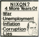 Richard M. Nixon -- Nixon? 4 More Years Of War -- Unemployment -- Inflation -- Corruption -- Lies
