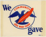 World War II Era -- Community And War Fund -- We Gave