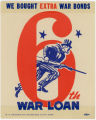 World War II Era -- We Bought Extra War Bonds -- 6th War Loan