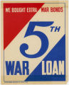 World War II Era -- We Bought Extra War Bonds -- 5th War Loan