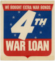 World War II Era -- We Bought Extra War Bonds -- 4th War Loan