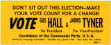 Communist Party Of The United States Of America -- Vote Gus Hall For President & Jarvis Tyner For Vice-President
