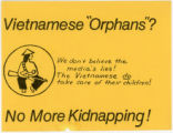 "Vietnam War Era -- Vietnamese ""Orphans""? No More Kidnapping! We Don't Believe The Media's Lies -- The"