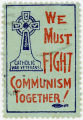 Catholic War Veterans -- We Must Fight Communism Together!
