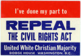 United White Christian Majority -- I've Done My Part To Repeal The Civil Rights Act