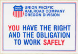 Union Pacific Railroad Company -- Oregon Division -- You Have The Right And The Obligation To Work Safely