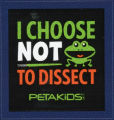 PETA -- PETAKIDS -- I Choose Not To Dissect