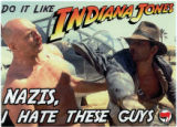 "Antifaschistische Aktion -- Do It Like Indiana Jones -- ""Nazis, I Hate These Guys"""