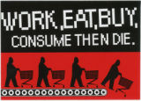 Mr Buy -- Work, Eat, Buy, Consume Then Die