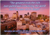 """The Greatest Trick The Rich Ever Pulled Was Convincing The World The Poor Was To Blame"" -- Fight Austerity,"