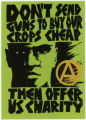 Green Anarchist (Organization) -- Don't Send Guns To Buy Our Crops Cheap, Then Offer Us Charity