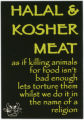 Halal & Kosher Meat -- As If Killing Animals For Food Isn't Bad Enough -- Let's Torture Them Whilst We