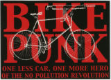 Bike Punk -- One Less Car, One More Hero Of The No Pollution Revolution