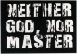 Neither God, Nor Master