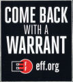 Electronic Frontier Foundation -- Come Back With A Warrant