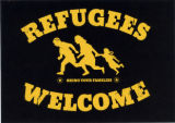 No One Is Illegal Network -- Refugees Welcome -- Bring Your Families