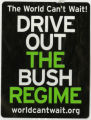 Bush -- World Can't Wait -- Drive Out The Bush Regime!
