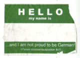 Hello My Name Is ... And I Am Not Proud To Be German!