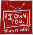 I Own You -- Turn It Off!