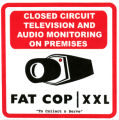 "FATCOP XXL -- Fat Cop -- ""To Collect & Serve"" -- Closed Circuit Television And Audio Monitoring On Premises"