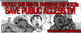 Save Public Access TV! Protect Our Rights -- Preserve Our Voices