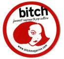 Bitch -- Feminist Response To Pop Culture