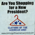 Are You Now Shopping For A New President?