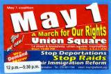 May 1 Coalition -- A March For Our Rights Stop Deportations -- Stop Raids -- Yes We Can! Union Square