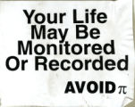 Your Life May Be Monitored Or Recorded -- Avoid Pi