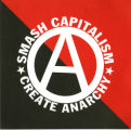 Anarchism -- Smash Capitalism -- Create Anarchy