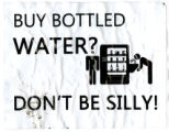 Buy Bottled Water? Don't Be Silly!