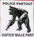 Police Partout -- Justice Nulle Part