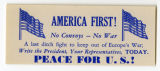 U.S. Isolationist -- America First! No Convoys -- No War -- Peace For U.S.! A Last Ditch Fight To Keep