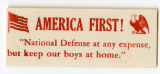 "U.S. Isolationist -- America First! ""National Defense At Any Expense, But Keep Our Boys At Home."""