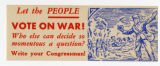 U.S. Isolationist -- Let The People Vote On War! Who Else Can Decide So Momentous A Question? Write Your