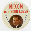 Richard M. Nixon -- Nixon Is A Good Loser
